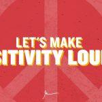 Business Tips: Let's Make Positivity Louder