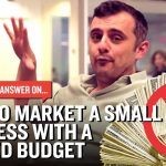 Business Tips: How to Market a Small Business with a Limited Budget