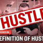 Business Tips: The Definition of Hustle