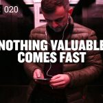 Business Tips: NOTHING VALUABLE COMES FAST | DailyVee 020