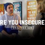 Business Tips: Why Showing Your Insecurities Is a Good Idea | DailyVee 426