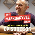 Business Tips: The First Call in Show | #AskGaryVee 235