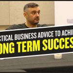 Business Tips: Tactical Business Advice to Achieve Long Term Success