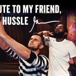 Business Tips: A Tribute to My Friend, Nipsey Hussle