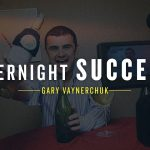 Business Tips: Overnight Success: Gary Vaynerchuk