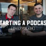 Business Tips: The High School Party Rule for Starting a Podcast and Other Business Stuff   DailyVee 438