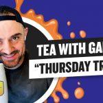 Business Tips: Tea with GaryVee 022 - Thursday 9:45am ET | 4-23-2020