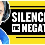 Business Tips: 28 Minutes to Silence Your Negative Thoughts Forever