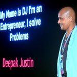 ENTREPRENEUR BIZ TIPS: My name is DJ, I'm an entrepreneur, I solve problems! | Deepak Justin | TEDxKGInstitutions