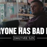 Business Tips: Watch This If You're Having a Bad Day | DailyVee 529