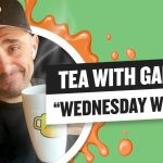 Business Tips: Tea with GaryVee 056 - Wednesday 9:00am ET | 8-26-2020