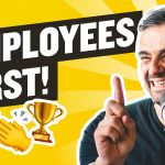 "Business Tips: Why ""Employee First"" Businesses Will Win in the Next Decade"