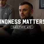 Business Tips: I sent an email to everyone in my company about kindness… IT MATTERS! | DailyVee 432