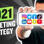 Business Tips: Top 2021 Marketing Strategies to Get Your Business the Most Attention Possible